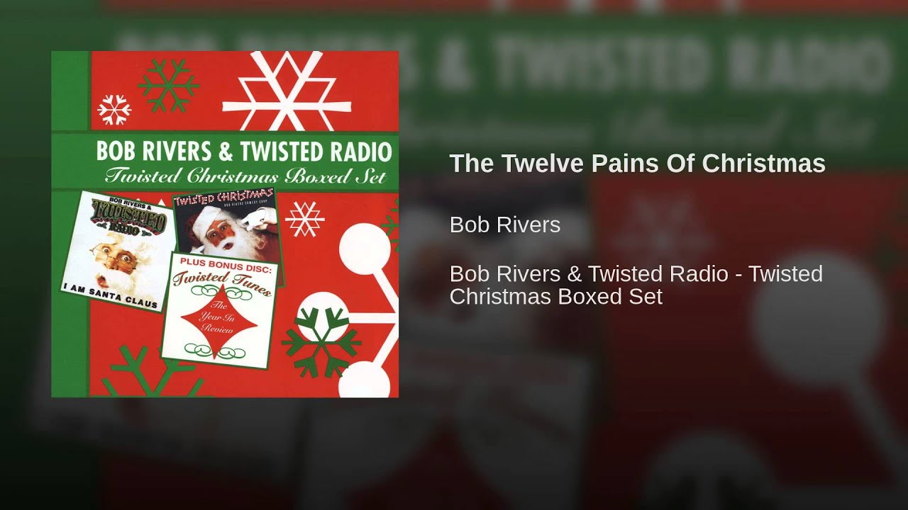 The Twelve Pains Of Christmas.Def Bob Rivers And His Comedy Corp The Twelve Pains Of